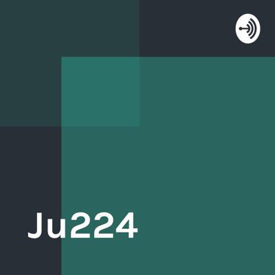 Welcome to the Ju224 podcast, where amazing things happen.