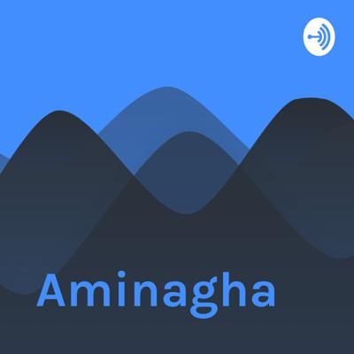 Welcome to the Aminagha podcast, where amazing things happen.