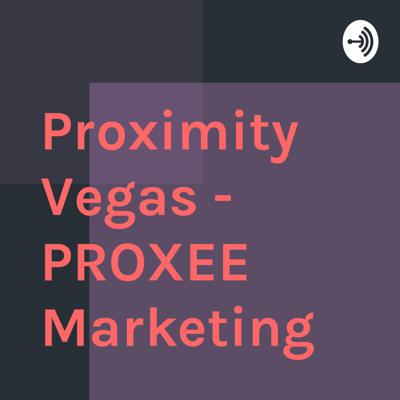 This is Proximity Vegas- PROXEE Marketing - All things mobile marketing with plenty of tips and tricks for entrepreneurs and solopreneurs.