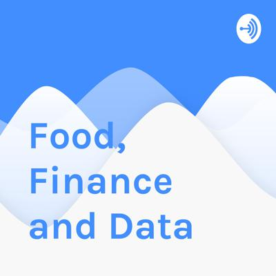 Cover art for Food, Finance and Data- Setting the Stage