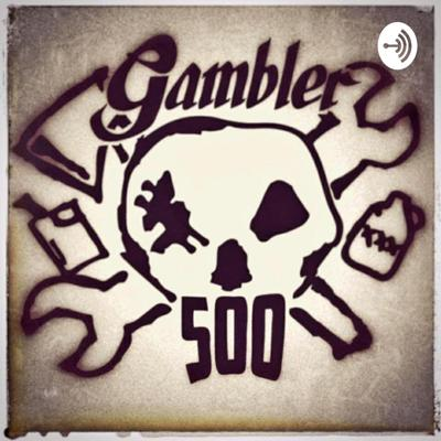 The Brown Liquor Podcast: Gambler 500