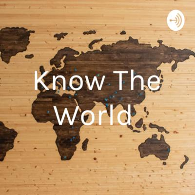 Know The World