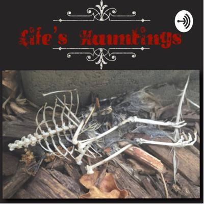 Life's Hauntings Podcast