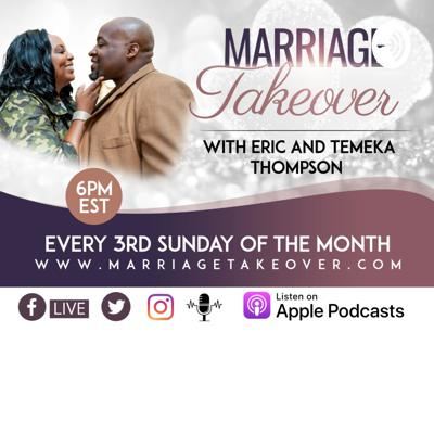 Marriage Takeover® | Eric & Temeka Thompson | Building and Enriching your marriage