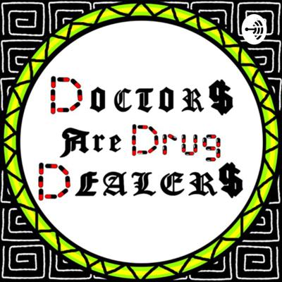 Doctors Are Drug Dealers is a platform to talk about the ins and outs of a plant based lifestyle. We'll provide education and information, and on some episodes we'll just flat out talk shit, argue ideas, build and bond. This is a platform for self love-empowerment and a gathering of great minds. Maybe together we can change some shit. Welcome.