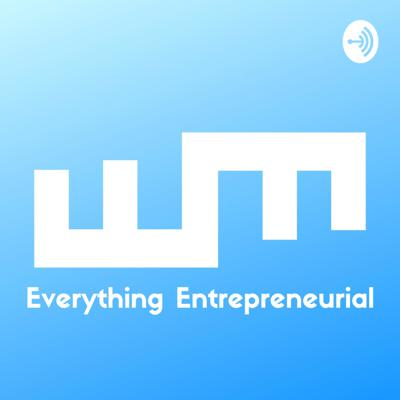 Everything Entrepreneurial