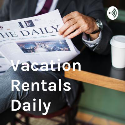 Vacation Rentals Daily