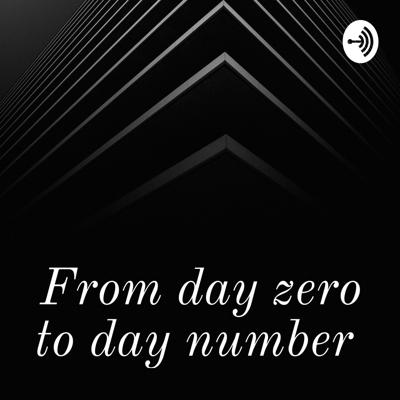 From day zero to day number