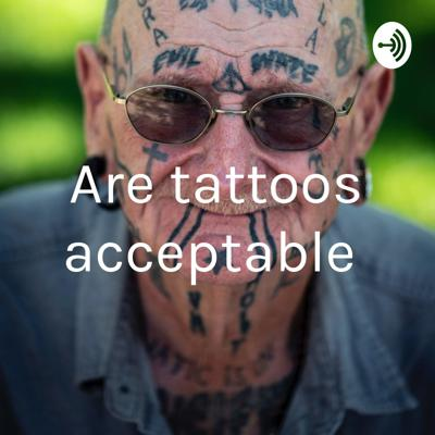 Are tattoos acceptable