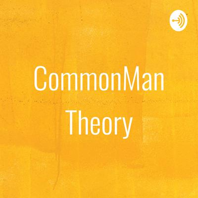 CommonMan Theory