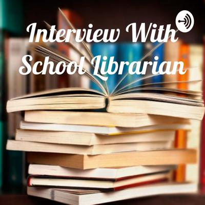 Interview With School Librarian