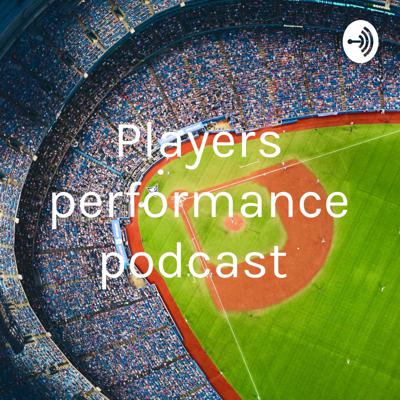 Players performance podcast