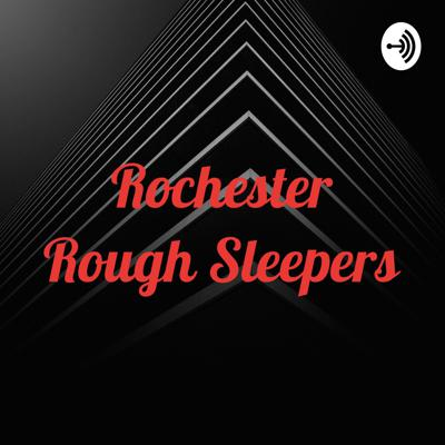 A podcast with the rough sleepers of Rochester, NY. Hosted by former rough sleeper and COO of Rochester Rough Sleepers Society Inc. Jonathan Marullo.  Cover art photo provided by Josh Rose on Unsplash: https://unsplash.com/@joshsrose
