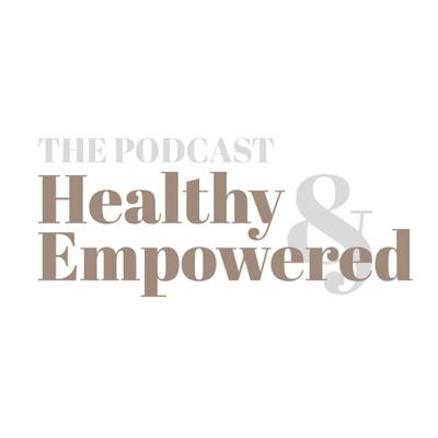 Healthy and Empowered