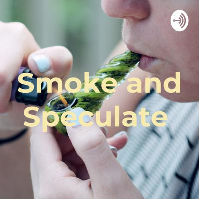Smoke and Speculate