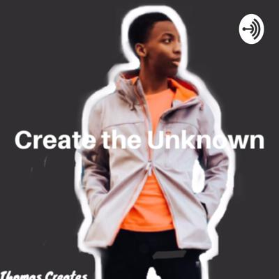 Create The Unknown