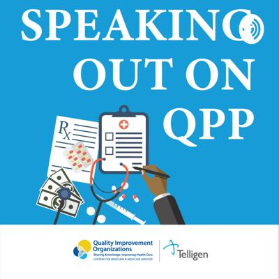 Speaking Out on The Quality Payment Program (QPP)