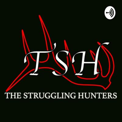 The Struggling Hunters is a hunting podcast of two old friends that have a passion for hunting