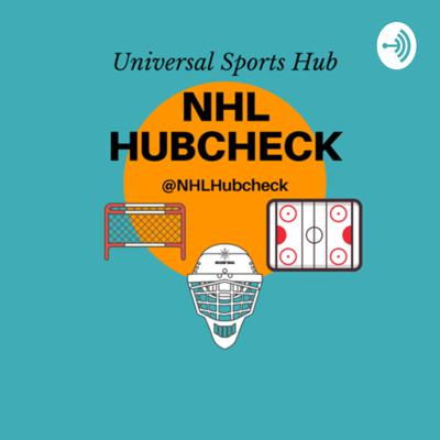 The NHL Hubcheck is brought to you by a trio of NHL insiders from the Universal Sports Hub. We will bring you all NHL and hockey related news, scores, and Predictions! Tune in now to make sure you are all up to date with the Hubcheck!