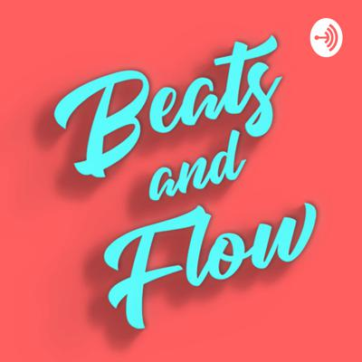 BEATS AND FLOW