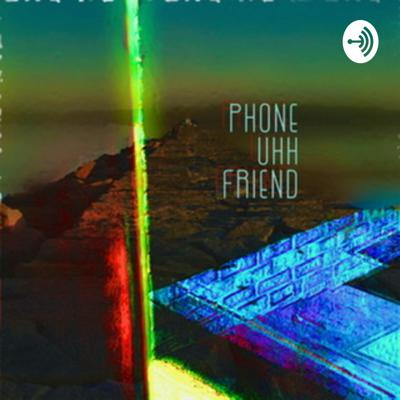 Cover art for Phone Uhh Friend (Trailer)