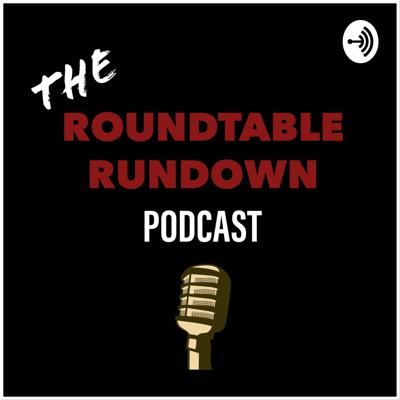 Roundtable Rundown