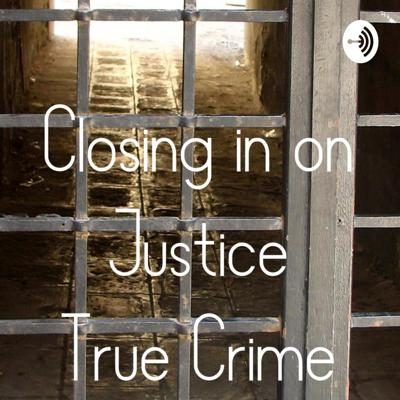 Welcome to Closing In On Justice - True Crime, we reflect on terrible moments in time however we also highlight those that walk among us, men and women, normal every day people that when the chips are down, they close in on justice by their very actions, for the fallen and the innocent. Doing the right thing and looking out for each other.