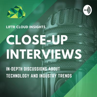 In-Depth Discussions About Cloud Technology and Industry Trends  The Liftr Cloud Close-Ups series features conversations with leading executives in the cloud ecosystem to discuss key trends and technologies impacting the current market landscape.   Our team connects you with technology industry leaders to add context to the news. Watch as our guests share their stories and their journeys, and get insights into upcoming technology and trends.   Subscribe to our Liftr Close-Ups series to stay updated with all our interviews.
