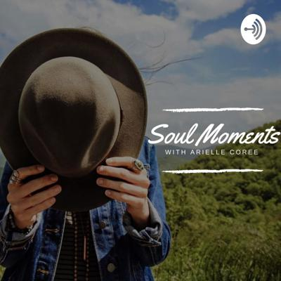 Soul Moments With Arielle Coree
