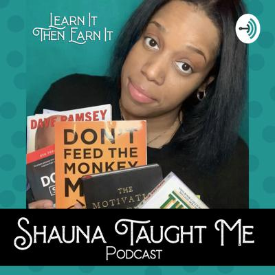 Shauna Taught Me: The Podcast