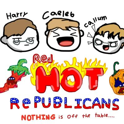 Hello and welcome to Red Hot Republicans, one of the only shows that tackles nearly all issues, from adolescent stand-points. We are always going to be making episodes every Tuesday and hopefully try Saturday as well.