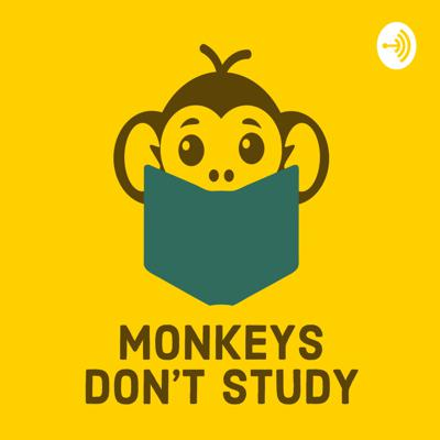 Monkeys Don't Study