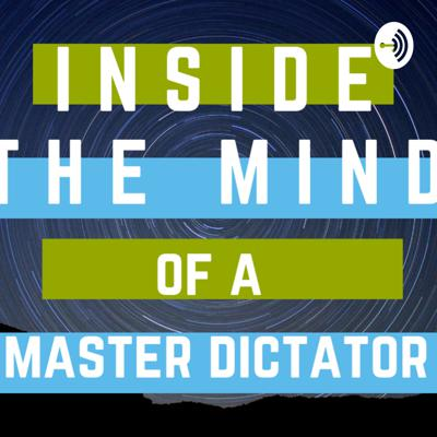 Inside the mind of a master dictator