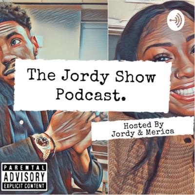 The Jordy Show Podcast.