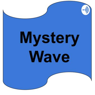 Mystery Wave,