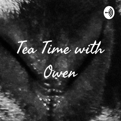 Tea Time with Owen