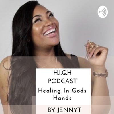 H.I.G.H Podcast by JennyT.
