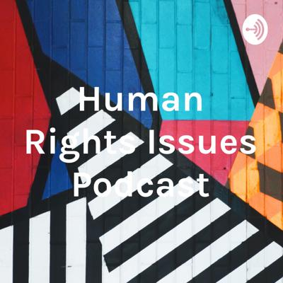Human Rights Issues Podcast