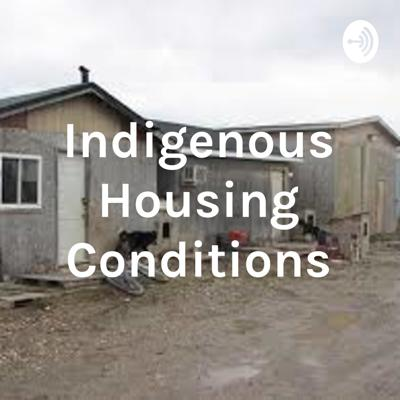 A podcast which provides insight on housing conditions of Indigenous people