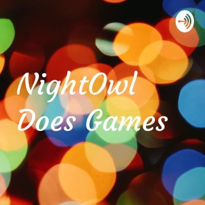 NightOwlEnt Does Games