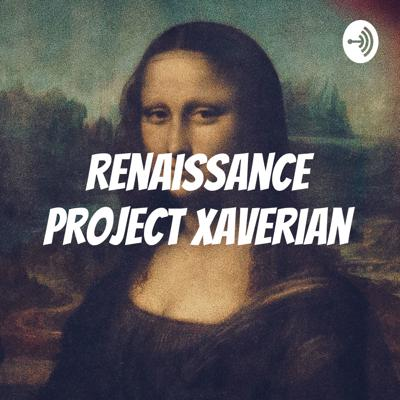 Renaissance Project Xaverian