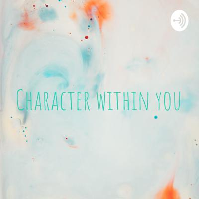 Character within you