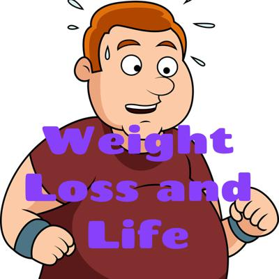 Weight Loss and Life