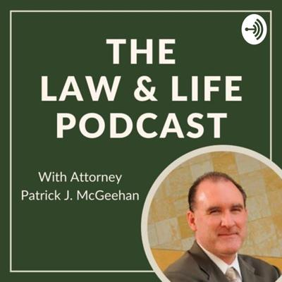 Law and Life with Patrick McGeehan