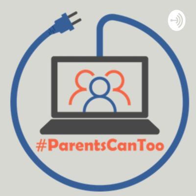 Parents Can Too