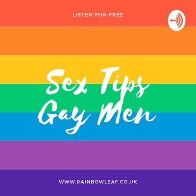 Sex tips for gay men or men that have sex with other men. Recorded by a qualified therapist, that happens to be gay.
