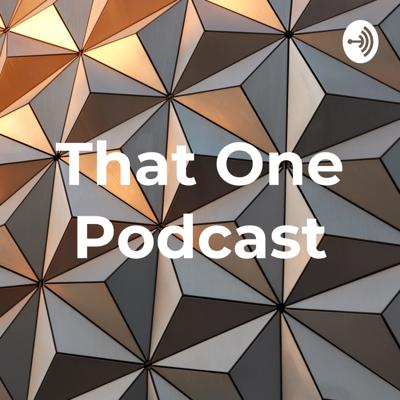 That One Podcast