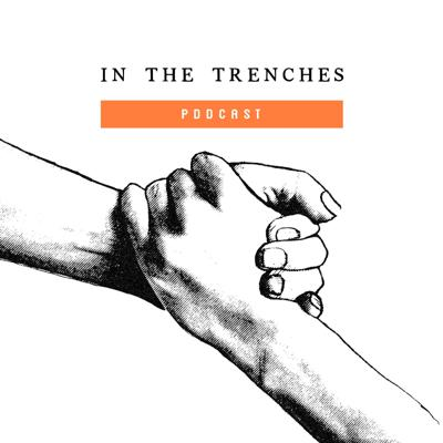 In The Trenches Podcast
