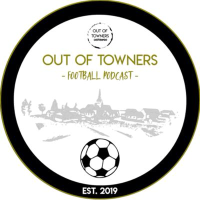 Football Podcast - The Out of Towners