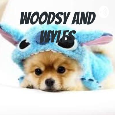 Woodsy and wyles